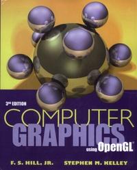 F-S Jr Hill et Stephen M. Jr Kelley - Computer Graphics - Using OpenGL.