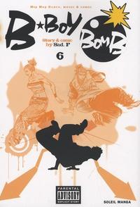 F Sad - B-Boy Bomb Tome 6 : .
