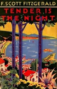 F. Scott Fitzgerald - Tender is the Night.