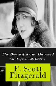 F. Scott Fitzgerald - The Beautiful and Damned - The Original 1922 Edition.