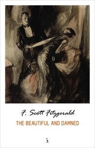 F. Scott Fitzgerald - The Beautiful and Damned.