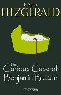 F. Scott Fitzgerald - The Curious Case of Benjamin Button.