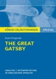 F. Scott Fitzgerald - The Great Gatsby von F. Scott Fitzgerald. - Textanalyse und Interpretation in englischer Sprache, mit ausführlicher Inhaltsangabe und Abituraufgaben mit Lösungen.