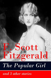 F. Scott Fitzgerald - The Popular Girl and 3 other stories.