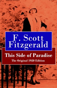 F. Scott Fitzgerald - This Side of Paradise - The Original 1920 Edition.