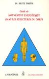 F Smith - Guide du mouvement énergétique dans les structures du corps - (Passerelles internes).