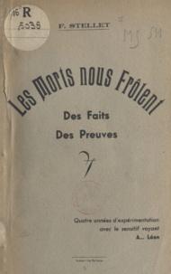 F. Stellet - Les morts nous frôlent - Des faits, des preuves.