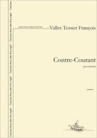 F. Vallet-tessier - Contre-courant (pour marimba).