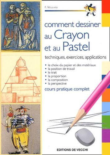F Vellani - Comment dessiner au crayon et au pastel.
