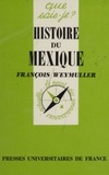 F Weymuller - Histoire du Mexique.