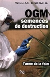 F-William Engdahl - OGM : semences de destruction - L'arme de la faim.