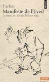 Fa-hai - Manifeste de l'Eveil - Le Soûtra de l'Estrade de Houei-neng (638-713).