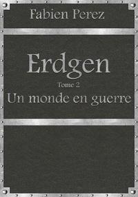 Fab - Erdgen-Tome2-Un monde en guerre.