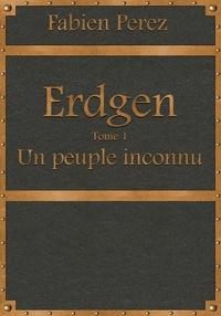 Fab - Erdgen - Un peuple inconnu.