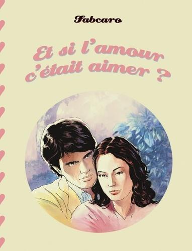 Fabcaro Et Si L'amour C'était Aimer