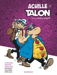 Fabcaro et Serge Carrère - Les impétueuses tribulations d'Achille Talon Tome 2 : Achille Talon a su rester simple.