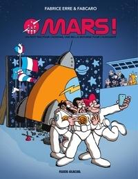 Fabcaro et Fabrice Erre - Mars !.