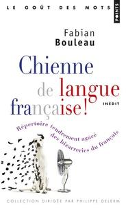 Chienne de langue française! - Répertoire tendrement agacé des bizarreries du français.pdf