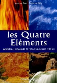 Fabian Da Costa et Anne Da Costa - Les quatre éléments - Symboles et modernité de l'eau, l'air, la terre et le feu.