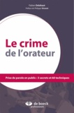 Fabian Delahaut - Le crime de l'orateur - Prise de parole en public : 3 secrets et 60 techniques.