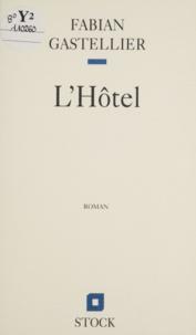 Fabian Gastellier - L'hôtel.