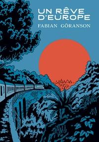 Fabian Goranson - Un rêve d'Europe.
