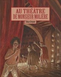 Fabian Grégoire - Au théâtre de monsieur Molière.
