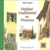 Fabian Grégoire - Habitat traditionnel en Provence.