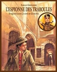 Fabian Grégoire - L'espionne des traboules.