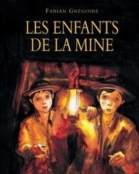 Fabian Grégoire - Les enfants de la mine.