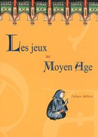 Fabian Müllers - Les jeux au Moyen Age.