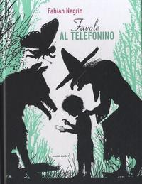 Fabian Negrin - Favole al telefonino.