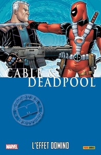 Fabian Nicieza et Reilly Brown - Cable & Deadpool  : L'effet Domino.