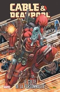 Fabian Nicieza et Mark Brooks - Cable & Deadpool  : Le culte de la personnalité.