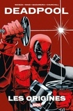 Fabian Nicieza et Mark Waid - Deadpool  : Les origines.
