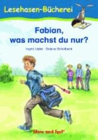 Fabian, was machst du nur? - Schulausgabe.