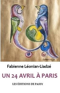 Fabie Leonian-liadze - Un 24 avril à Paris.