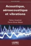 Fabien Anselmet et Pierre-Olivier Mattei - Acoustique, aéroacoustique et vibrations.