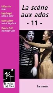 Fabien Arca et Régis Duqué - La scène aux ados - Tome 11.