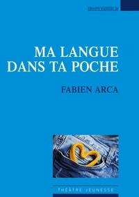 Fabien Arca - Ma langue dans ta poche.