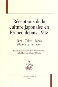 Fabien Arribert-Narce et Kohei Kuwada - Réceptions de la culture japonaise en France depuis 1945 - Paris, Tokyo, Paris : détours par le Japon.