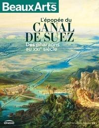 Fabien Bartolotti et Lionel Dufaux - L'épopée du Canal de Suez - Des pharaons au XXIe siècle.