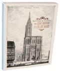 Fabien Baumann et Claude Muller - Notre-Dame de Strasbourg : du génie humain à l'éclat divin.