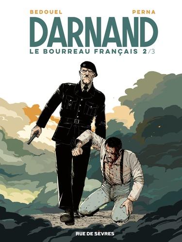 Fabien Bedouel et Patrice Perna - Darnand, le bourreau français Tome 2 : .