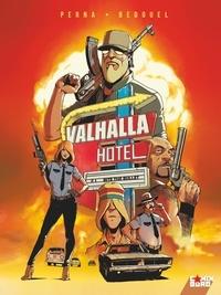 Fabien Bedouel et Patrice Perna - Valhalla Hotel Tome 1 : Bite the Bullet.
