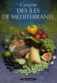 Fabien Bellahsen et Daniel Rouche - Cuisine des îles de Méditerranée.