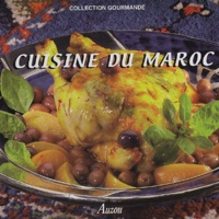 Fabien Bellahsen et Daniel Rouche - Cuisine du Maroc.