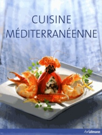 Fabien Bellahsen et Daniel Rouche - Cuisine méditerranéenne.