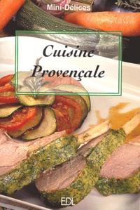 Fabien Bellahsen et Daniel Rouche - Cuisine provençale.