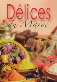 Fabien Bellahsen et Daniel Rouche - Délices du Maroc.